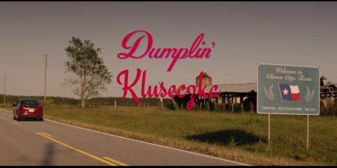 Dumplin '   Kluseczka   2018